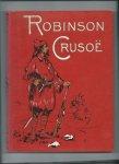Defoe, Daniel - Robinson Crusoë, naar de volledige uitgave van Daniel Defoe, voor de jeugd bewerkt.