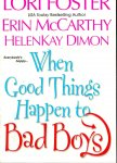 Foster, Lori / McCarthy, Erin / Dimon, Helen Kay - When good things happen to bad boys