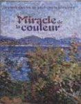 Charlotte van Regenmortel & Benno Tempel (Red.) - Miracle De La Couleur Impressionisme en Post-impressionisme.