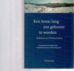 Merton, T. (ds1373B) - Een leven lang om geboren te worden / mediteren met Thomas Merton