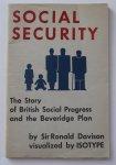Davison, Ronald ; Gerd Arntz (diagrams) - Social security the story of British social progress and the Beveridge Plan