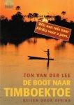 Lee, Ton van der - De boot naar Timboektoe  -  Reizen door Afrika