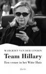 Linden, Margriet van der - Team Hillary / een vrouw in het Witte Huis