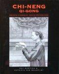 Martina, Roy en Patricia van Walstijn - Chi-Neng Qi-Gong; meditatie in beweging voor de westerse mens