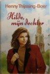 Thijssing-Boer, H. - Hilde myn dochter / druk 1