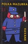 Havank, pseudoniem van Hendrikus Frederikus (Hans) van der Kallen (Leeuwarden, 19 februari 1904 - Leeuwarden 22 juni 1964) - Polka Mazurka