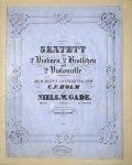Gade, Niels W.: - [Op. 44] Sextett für 2 Violinen, 2 Bratschen und 2 Violoncelle. Op. 44