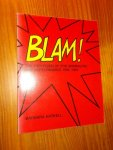 HASKELL, BARBARA, - Blam ! The Explosion of Pop, Minimalism, and Performance 1958-1964.