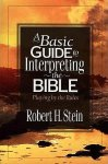 Stein, Robert H. - A Basic Guide to Interpreting the Bible - Playing by the Rules