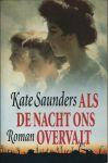 Saunders, Kate - ALS DE NACHT ONS OVERVALT
