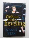 STAR, NANCY, - Welkom thuis, lieveling.