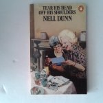 Dunn, Nell - Tear his Head off his Schoulders
