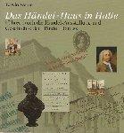 Werner, Edwin - Das Händel-Haus in Halle -- Führer durch die Händel-Ausstellung und Geschichte des Händel-Hauses