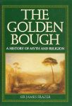 Frazer, Sir James - The golden Bough, A history of myth and religion
