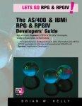 Brian W. Kelly - The AS/400 & IBM i RPG & RPGIV Programming Guide AS/400 and IBM i RPG & RPG IV Concepts, Coding Examples & Exercises Volume 5 (AS/400 & IBM i Application Development)