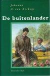 Archem, Johanne A. van - DE BUITENLANDER - STREEKROMAN