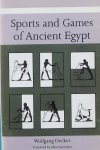Decker, Wolfgang. - Sport and Games of Ancient Egypt
