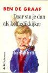 Graaf, Ben de - Daar sta je dan als koffiedikkijker. Bloemlezing uit 33 jaar sportjournalistiek in de Volkskrant.