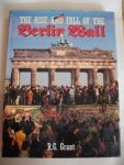 R.G. Grant - The Rise and Fall of the Berlin Wall