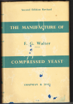 Walter , F. G. - The manufacture of compressed yeast