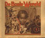 Diverse auteurs - Bonte Wereld 1, 25 pag. softcover plaatjesalbum, compleet met alle plaatjes, goede, gebruikte  staat (vouwtje hoek rug achterkant)