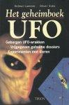 Lammer, Helmut & Oliver Sidla - HET GEHEIMBOEK UFO - GEBORGEN UFO-WRAKKEN, VRIJGEGEVEN GEHEIME DOSSIERS, EXPERIMENTEN MET DIEREN, ONTVOERINGEN DOOR BUITENAARDSE WEZENS