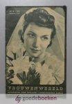, - Vrouwenwereld --- Een opgewekt tijdschrift voor Nederlandsche huisvrouwen en voor haar die dit hopen te worden. Aangeboden door Swelheim's linnenindustrie Almelo