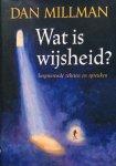 Millman, Dan - Wat is wijsheid? Inspirerende teksten en spreuken
