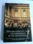Blom, J.C.H. e.a. (redactie) - Een brandpunt van geleerdheid in de hoofdstad. De Universiteit van Amsterdam rond 1900 in vijftien portretten