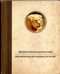 Stevenson-Hamilton (edited by) - Our South African National Parks. Ons Suid-Afrikaanse Nasionale Wildtuine