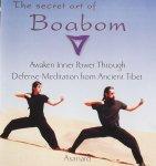 Asanaro. - The Secret Art of Boabom / Awakening Inner Power Through Defense-Meditation from Ancient Tibet