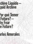Carlos Amorales - Liquid Archive - Why Fear The Future?