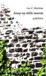 Martens, Luc C. - hoop op stille muren