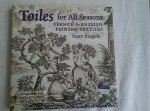 Siegele, Starr - Toiles for All Seasons / French & English Printed Textiles