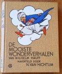 Hauff, Wilhelm (naverteld door N. van Hichtum) - De mooiste wonderverhalen van Wilhelm Hauff