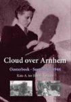 ter Horst-Arriëns , Kate - Cloud over Arnhem (a regimental aid post, september 1944)