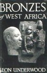 - BRONZES of West Africa/bronzen beelden, uitg. 1949 - L. Underwood