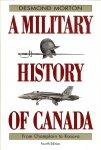 Morton, Desmond - A military history of Canada / From Champlain to Kosovo