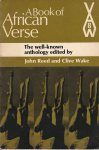 Reed, John & Clive Wake (editors) - A Book of African Verse
