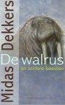 Midas Dekkers - De walrus en andere beesten