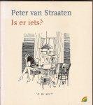 Straaten, Peter van - Is er iets?