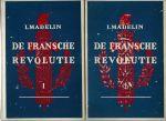 Madelin, Louis - DE FRANSCHE REVOLUTIE IN TWEE DELEN. (bekroond door de Academie Francaise)