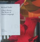 Tuttle, Richard - I Don't Know. The Weave of Textile Language