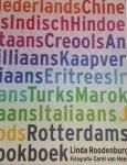 ROODENBURG, Linda en HEES, Carel van - Rotterdams Kookboek / ingredienten, recepten en achtergronden van 13 culturen