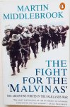 Middlebrook, Martin. - The Fight for the Malvinas. The Argentine Forces in the Falklands War.