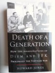 Jones, H. - Death of a Generation: How the Assassinations of Diem and JFK Prolonged the Vietnam War