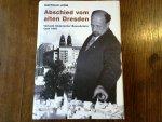 Lerm Matthias, mit einem Geleitwort von Thomas Topstedt - Abschied vom alten Dresden, Verluste historischer Bausubstanz nach 1945