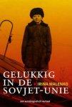Malenko, Irina - Gelukkig in de Sovjet-Unie - Een autobiografisch verhaal