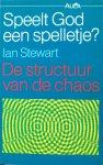 Stewart, Ian - Speelt God een spelletje? De structuur van de chaos