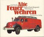 Paulitz, Udo - Alte Feuerwehren (Magirus-Deutz, Borgward, Hanomag u.a.), 124 pag. hardcover, gave staat